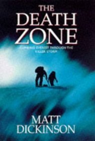 Death Zone: Climbing Everest Through the Killer Storm Book Cover